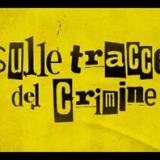 SULLE TRACCE DEL CRIMINE PROROGATA AL 14 MARZO 2021