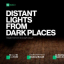 Distant lights from dark places