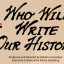 """Il documentario """"Who Will Write Our History"""""""